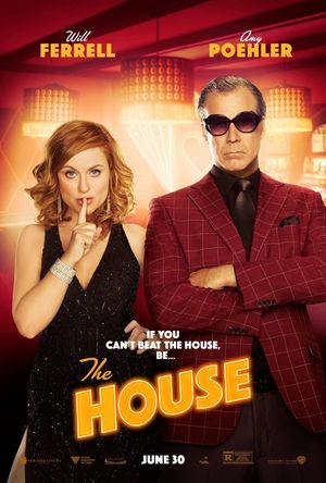 """The House"" movie poster. Stars Will Ferrell and Amy Poehler"
