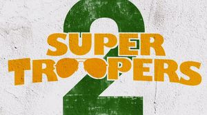 'Super Troopers 2' Review