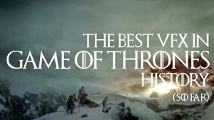 The Evolution of 'Game of Thrones' Effects with VFX Supervis…