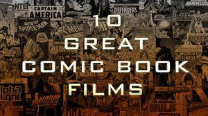 10 Great Comic Book Films