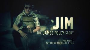 We Know Headlines But Not His Story in 'Jim: The James Foley…