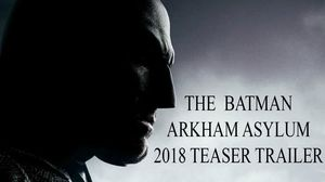 The Batman: Arkham Asylum (2018) Teaser Trailer FAN MADE