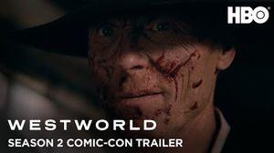 Westworld Season 2: Comic-con Trailer