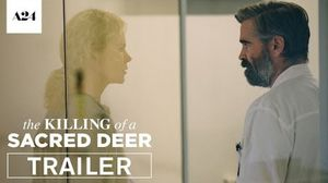 The Killing of A Sacred Deer Trailer A24