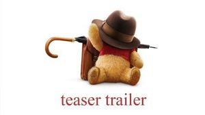 Christopher Robin Teaser Trailer Will Melt Your Heart