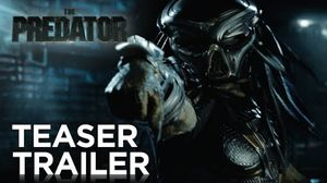 'The Predator' Teaser Trailer