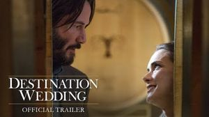 'Destination Wedding' Trailer