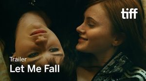 'Let Me Fall' Trailer