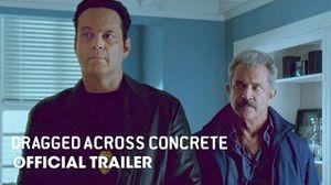 'Dragged Across Concrete' Trailer – Mel Gibson, Vince Vaug…