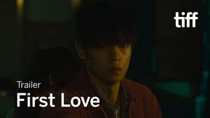 'First Love' trailer