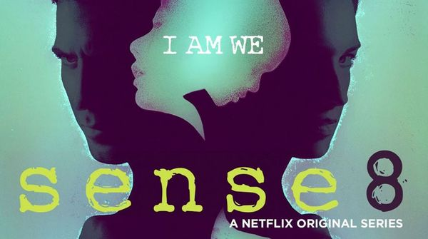 6 reasons why you should be watching Sense8