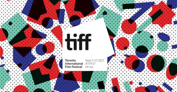 2017 Toronto International Film Festival - Film Lineup