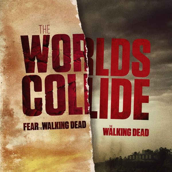 Worlds Collide: 'The Walking Dead' and 'Fear the Walking Dead' will crossover