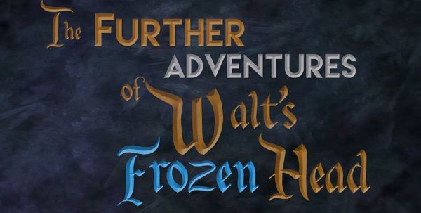 'The Further Adventures of Walt's Frozen Head' Releases Its First Full Trailer