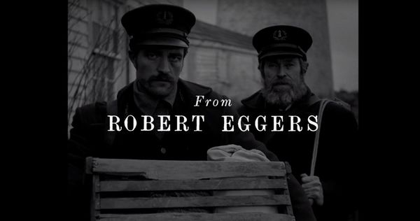 Watch the first trailer for Robert Eggers 'THE LIGHTHOUSE'