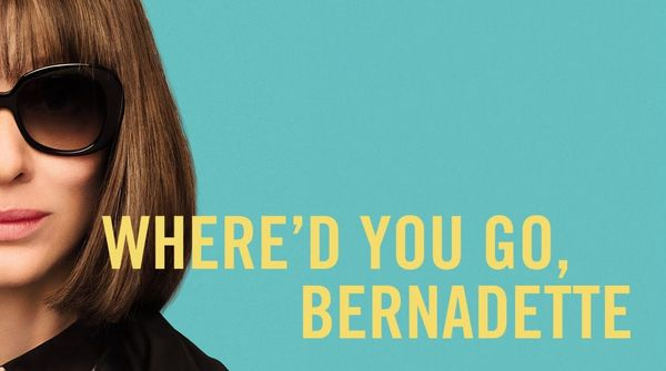 'Where'd You Go, Bernadette' Review