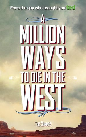 Poster for Seth MacFarlene's upcoming comedy, A Million Ways