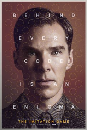 The Imitation Game poster: Behind Every Code Is An Enigma