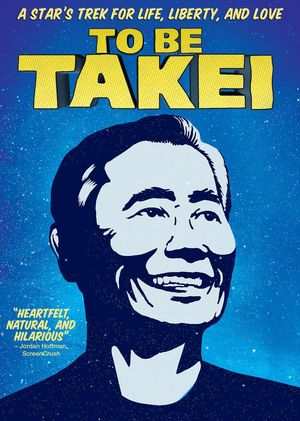 To Be Takei poster - A Star's Trek for Life, Liberty, and Lo