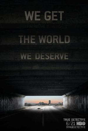We Get The World We Deserve, Poster #1