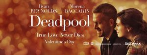 Get ready for the Valentines Day love story, Deadpool. The f