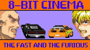8-Bit Cinema present 'The Fast and the Furious'
