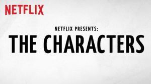 Netflix Presents: The Characters Official Trailer