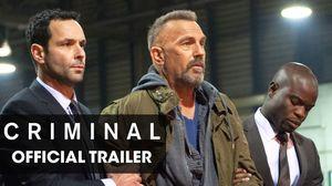 Official Trailer for 'Criminal', Starring Kevin Costner, Gar