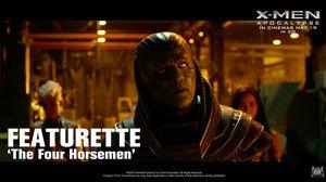 X-men: Apocalypse 'the Four Horsemen' Featurette