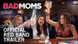 Bad Moms Red Band Trailer