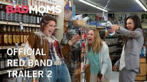 Bad Moms   Official Red Band Trailer 2   STX Entertainment