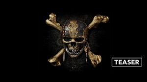 Pirates of the Caribbean: Dead Men Tell No Tales - Teaser Tr