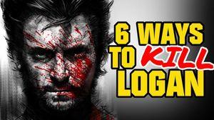 Six Ways To Kill Wolverine