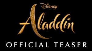 Disney's 'Aladdin' Teaser Trailer In Theaters May 4th 20
