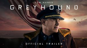 'Greyhound' trailer with Tom Hanks